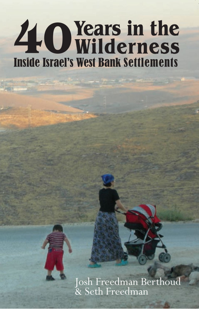 Cover of Forty Years in the Wilderness: Inside Israel's West Bank Settlements
